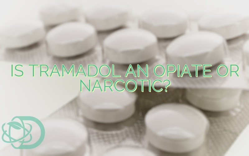 Is Tramadol An Opiate Or Narcotic?