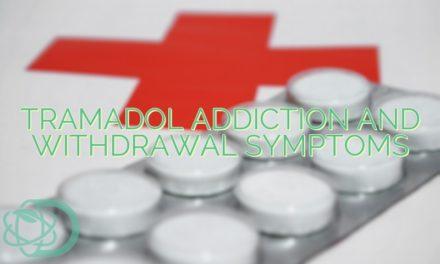 Tramadol Addiction and Withdrawal Symptoms