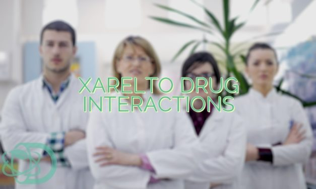 Xarelto Drug Interactions