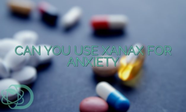 Can You Use Xanax For Anxiety