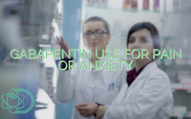 Gabapentin Use For Pain Or Anxiety