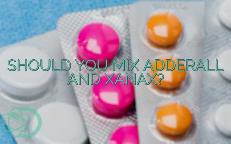 Should You Mix Adderall And Xanax?