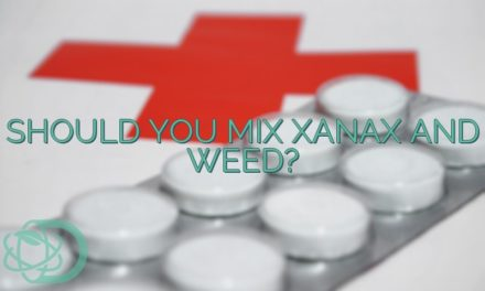 Should You Mix Xanax And Weed?
