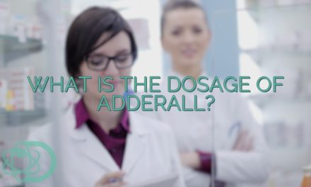 What Is The Dosage Of Adderall?