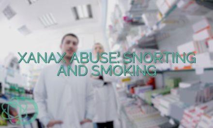 Xanax Abuse: Snorting And Smoking