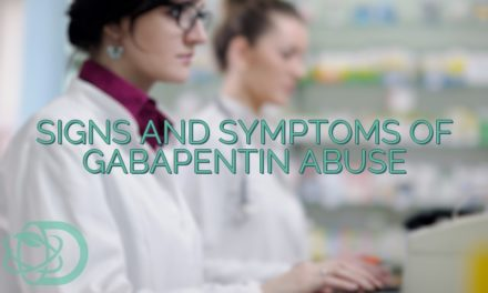 Signs and Symptoms of Gabapentin Abuse