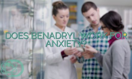 Does Benadryl Work For Anxiety?