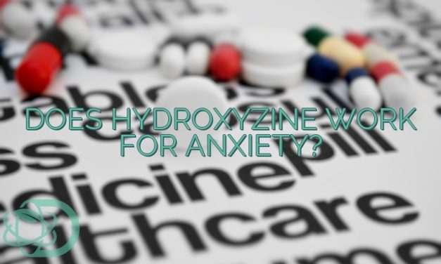 Does Hydroxyzine Work For Anxiety?
