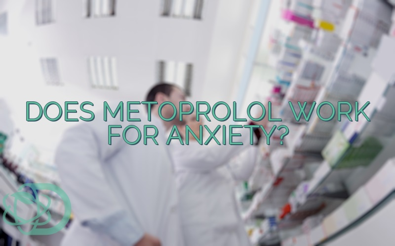 Does Metoprolol Work For Anxiety?