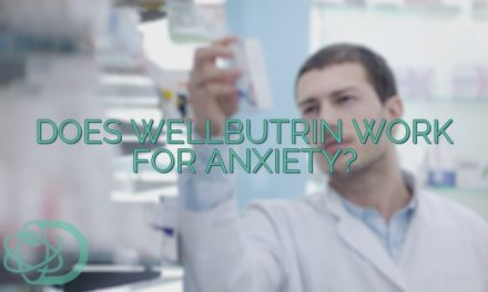 Does Wellbutrin Work For Anxiety?