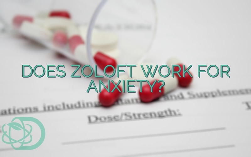 Does Zoloft Work For Anxiety?
