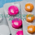 Does Lexapro Work For Anxiety?